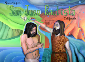 Greetings from San Juan Bautista California 95045